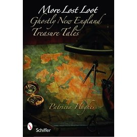 Schiffer Publishing More Lost Loot:  Ghostly New England Treasure Tales