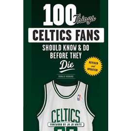 IPG - Independent Publishers Group 100 Things Celtics Fans Should Know Before They Die Book