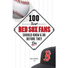 IPG - Independent Publishers Group 100 Things Red Sox Fans Should know before they die