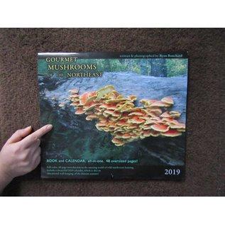 Ryan Bouchard 2019 Gourmet Mushroom of the Northeast Book and Calendar