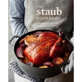 Ten Speed Press The Staub Cookbook  Modern Recipes for Classic Cast Iron