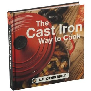 Le Creuset Le Creuset The Cast Iron Way  to Cook Book