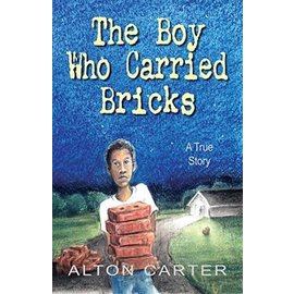 The Roadrunner Press The Boy Who Carried Bricks by Alton Carter Hardcover