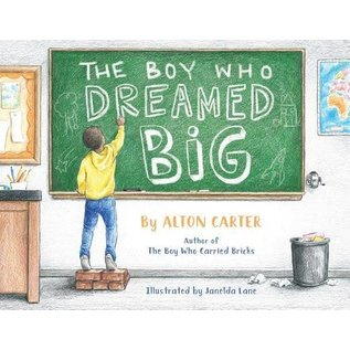Inspire by Alton Carter The Boy Who Dreamed Big  by Alton Carter Hardback