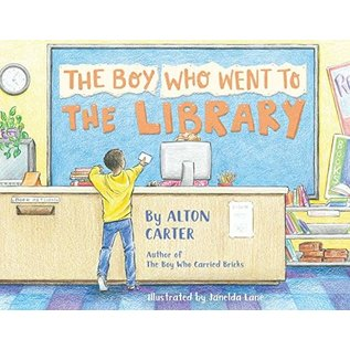 Inspire by Alton Carter The Boy Who Went To The Library by Alton Carter Hardcover