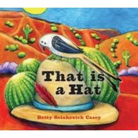 The Roadrunner Press That is a Hat by Betty Selakovich Casey hardcover