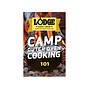 Lodge Cast Iron Lodge Camp Dutch Oven Cooking 101