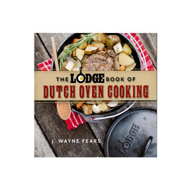 Lodge Cast Iron The Lodge Book of Dutch Oven Cooking