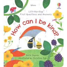 Usborne Usborne Lift-the-Flap First Questions and Answers: How Can I Be Kind?