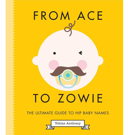 Ace to Zowie: Hip Baby Names