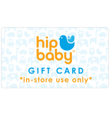Hip Baby Gift Card *In-store use only