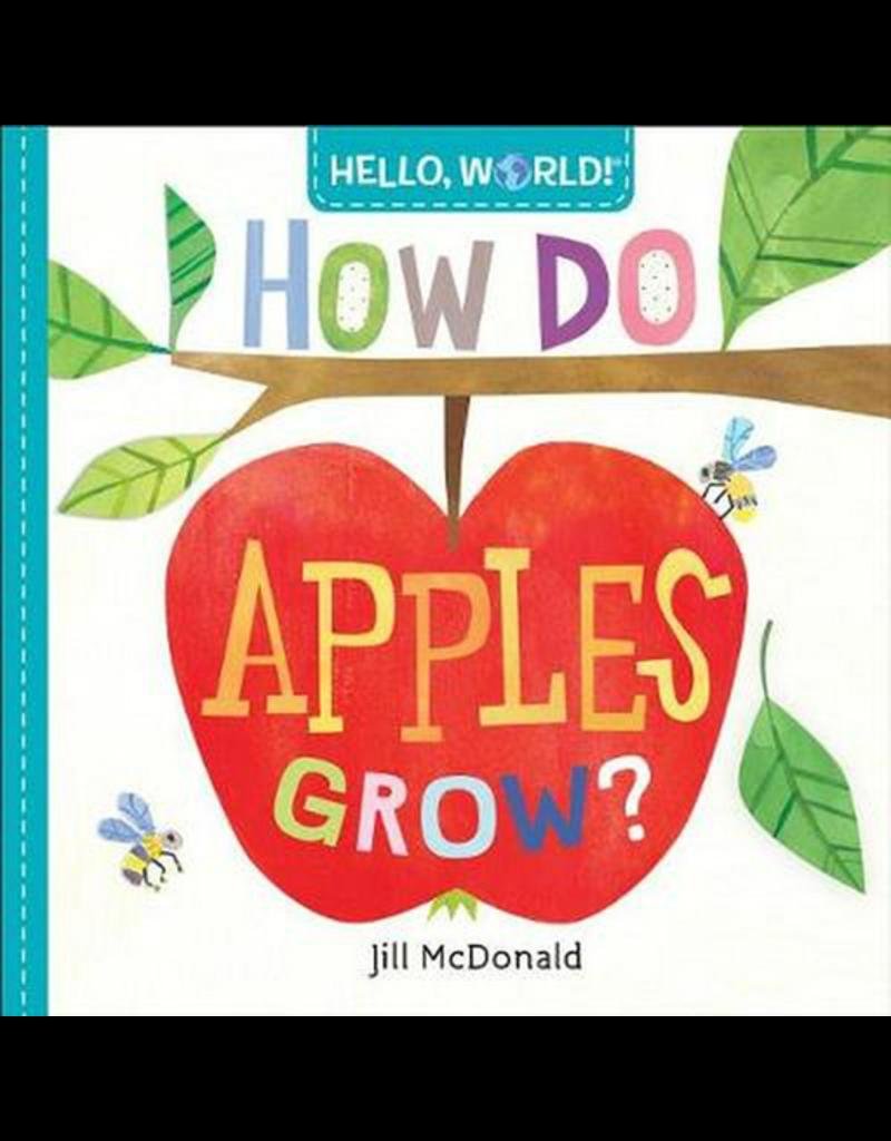 Random House Hello, World! How Do Apples Grow?