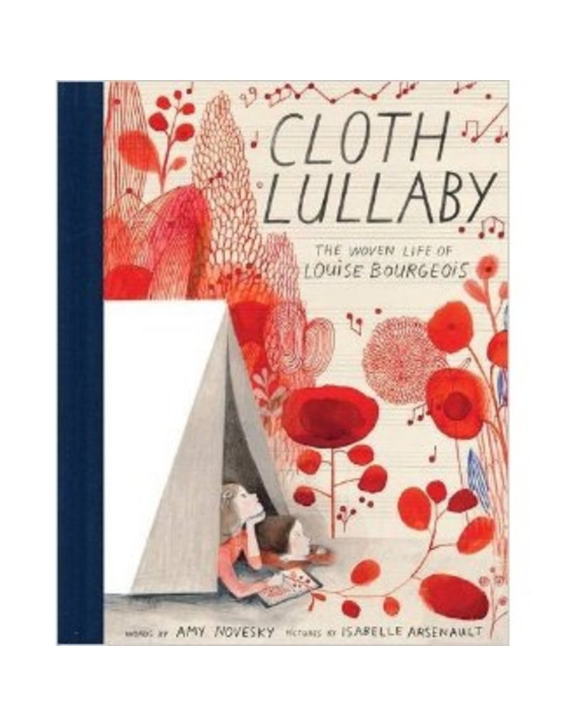 Cloth Lullaby : The Woven Life of Louise Bourgeois