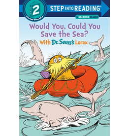 Random House Would You, Could You Save the Sea? With Dr. Seuss's Lorax (Reading 2)