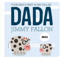 MPS YOUR BABY'S FIRST WORD WILL BE DADA BOARD BOOK