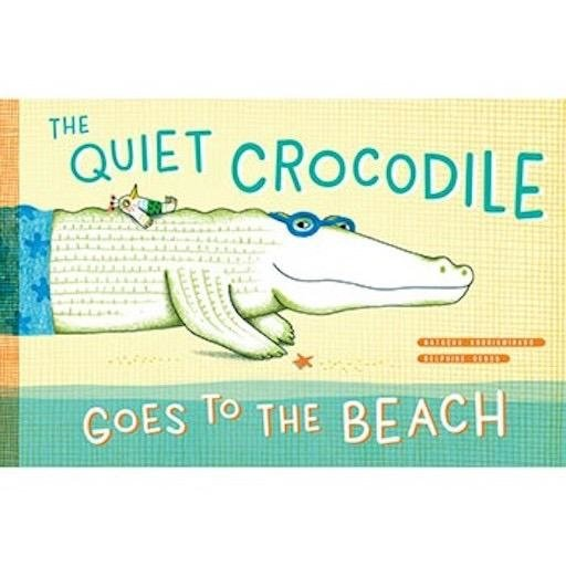 CHRONICLE BOOKS QUIET CROCODILE GOES TO THE BEACH