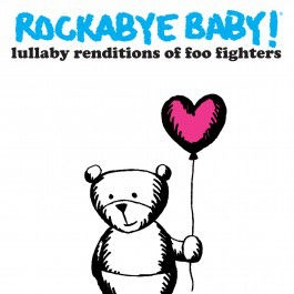 CMH RECORDS, INC. LULLABY RENDITIONS OF FOO FIGHTERS