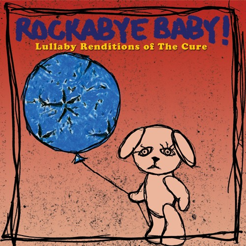 CMH RECORDS, INC. LULLABY RENDITIONS OF THE CURE