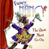 HARPER COLLINS PUBLISHERS FANCY NANCY THE SHOW MUST GO ON