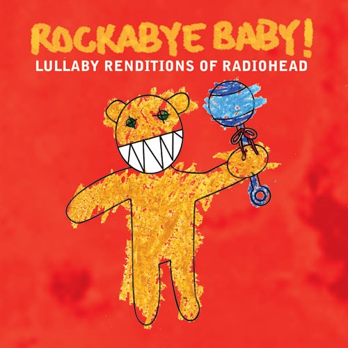 CMH RECORDS, INC. LULLABY RENDITIONS OF RADIOHEAD