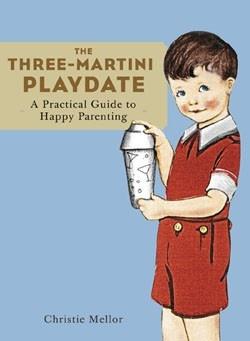 CHRONICLE BOOKS THREE MARTINI PLAYDATE