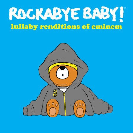 CMH RECORDS, INC. LULLABY RENDITIONS OF EMINEM