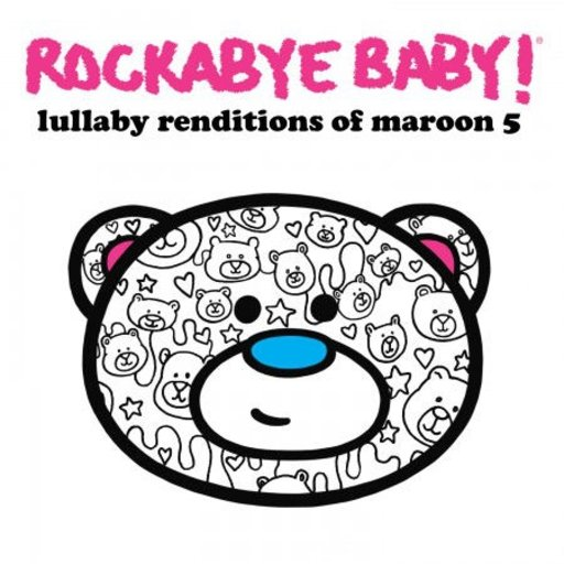 CMH RECORDS, INC. LULLABY RENDITIONS OF MAROON 5