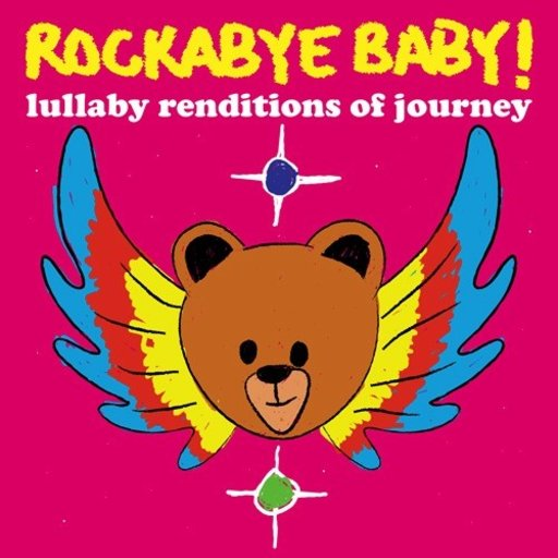 CMH RECORDS, INC. LULLABY RENDITIONS OF JOURNEY