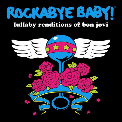 CMH RECORDS, INC. LULLABY RENDITIONS OF BON JOVI