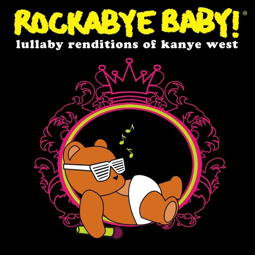 CMH RECORDS, INC. LULLABY RENDITIONS OF KANYE WEST