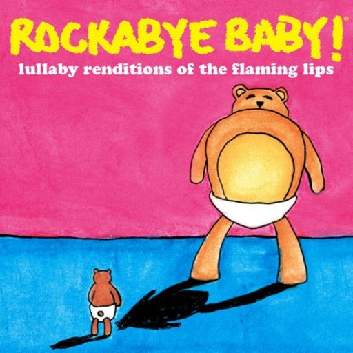CMH RECORDS, INC. LULLABY RENDITIONS OF THE FLAMING LIPS