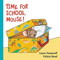HARPER COLLINS PUBLISHERS TIME FOR SCHOOL, MOUSE!