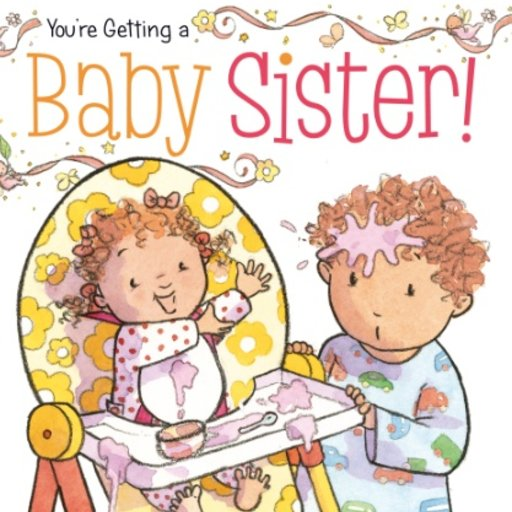 SIMON & SCHUSTER YOU'RE GETTING A BABY SISTER!