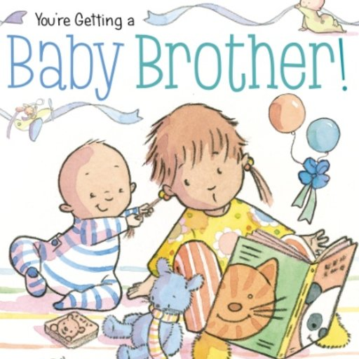 SIMON & SCHUSTER YOU'RE GETTING A BABY BROTHER!