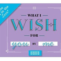 KNOCK KNOCK FILL IN THE LOVE…WHAT I WISH FOR YOU & ME