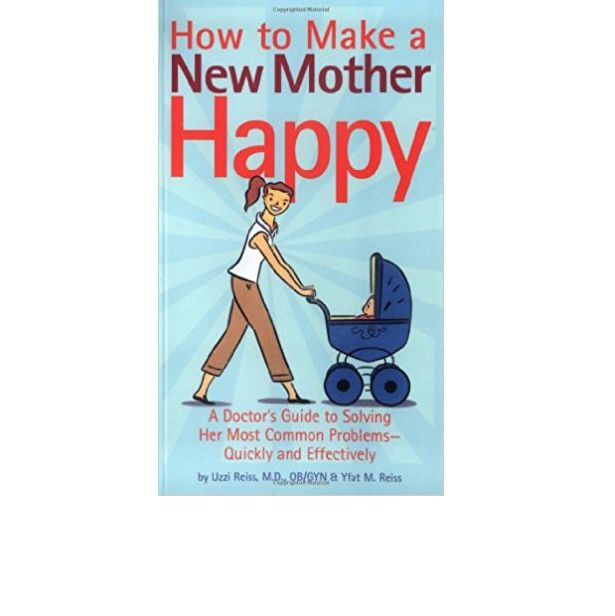 CHRONICLE BOOKS HOW TO MAKE A NEW MOTHER HAPPY