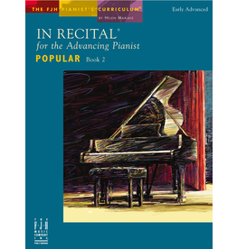- In Recital for the Advancing Pianist, Popular, Book 2 (Early Advanced)