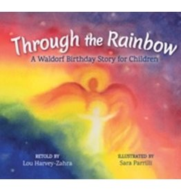 Floris Books Through the Rainbow: <br /> A Waldorf Birthday Story for Children