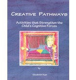 Waldorf Publications Creative Pathways: Activities that Strengthen the Child's Cognitive Forces