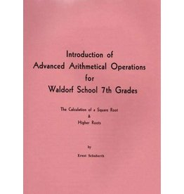 Waldorf Publications Introduction of Advanced Arithmetical Operations for Waldorf School 7th Grades: Calculation of a Square Root & Higher Roots