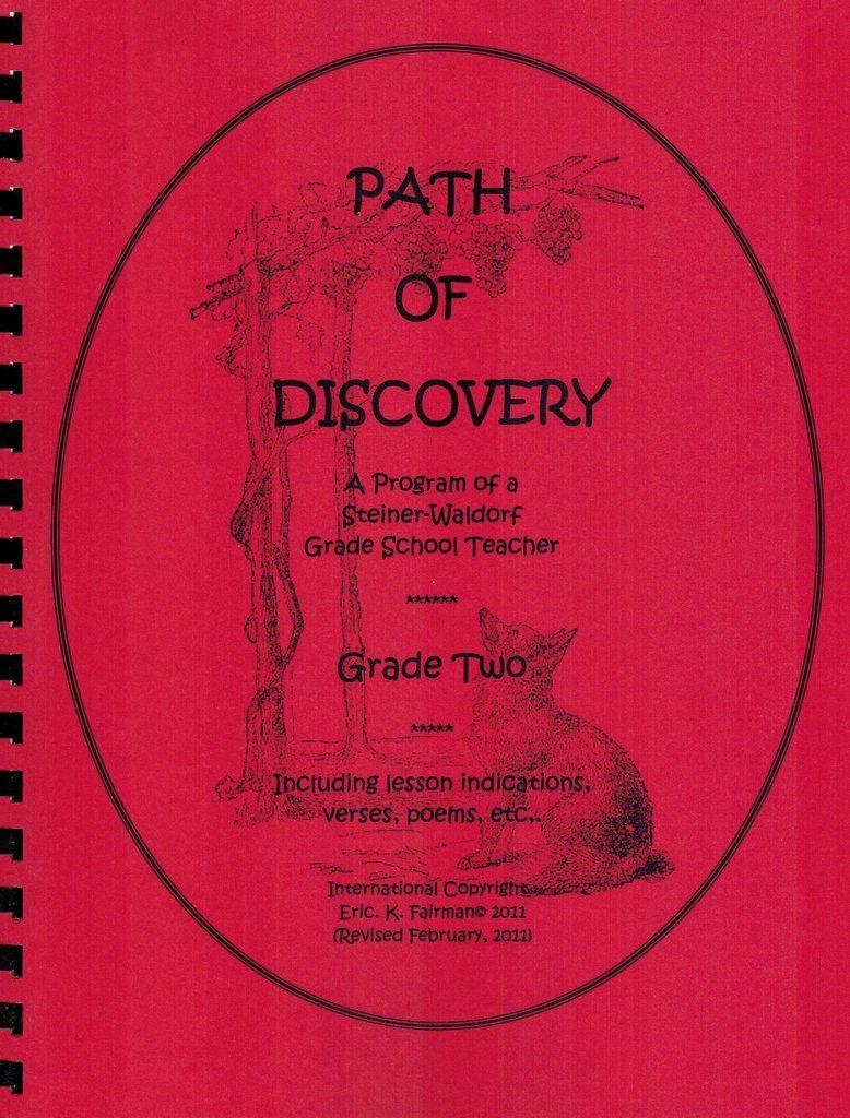 Eric K. Fairman A Path of Discovery – Grade 2:  A Program of a Waldorf Grade School Teacher