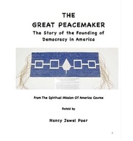 White Feather Publishing The Great Peacemaker: Story of the Founding of Democracy in America