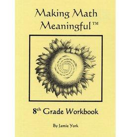 Jamie York Press Making Math Meaningful: An 8th Grade Student's Workbook