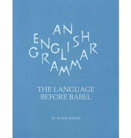 Waldorf Publications An English Grammar: The Language Before Babel