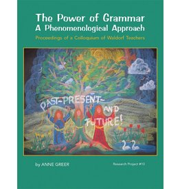 Waldorf Publications The Power of Grammar: A Phenomenological Approach