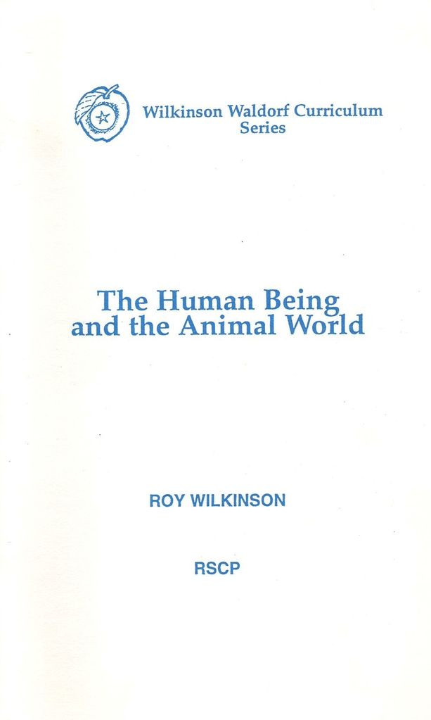 Rudolf Steiner College Press The Human Being and the Animal World