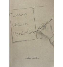Rudolf Steiner College Press Teaching Children Handwriting : Second Edition