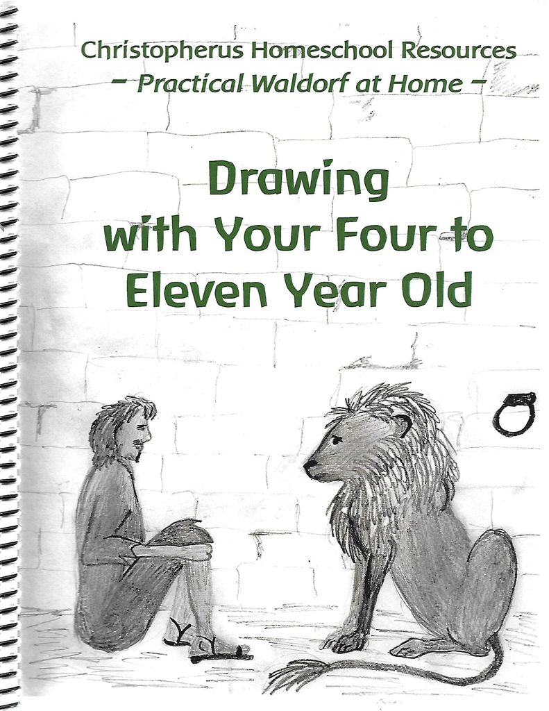Christopherus Homeschool Resources Drawing with Your Four to Eleven Year Old