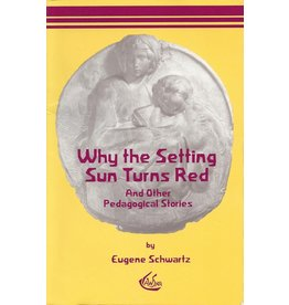 Waldorf Publications Why The Setting Sun Turns Red: And Other Pedagogical Stories