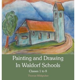 Floris Books Painting And Drawing In Waldorf Schools: Classes 1 to 8